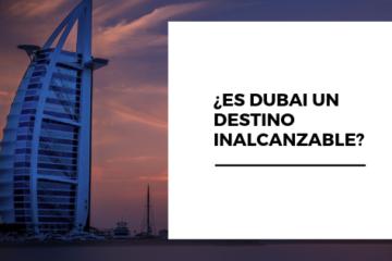 Dubai es un destino que requiere un presupuesto inalcanzable
