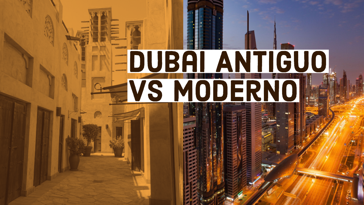 Dubai Antiguo vs Moderno