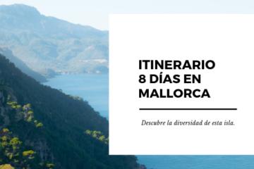 Itinerario de 8 días en la Isla de Mallorca