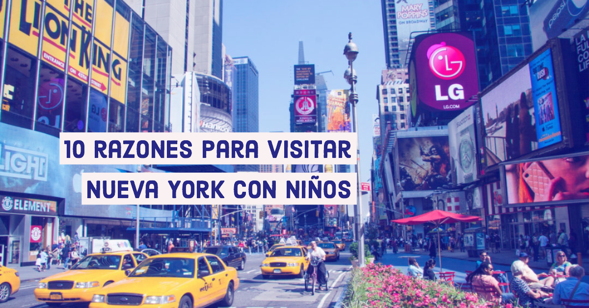 10 razones para visitar Nueva York con niños