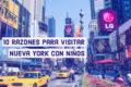 10 razones para viajar a Nueva York con niños