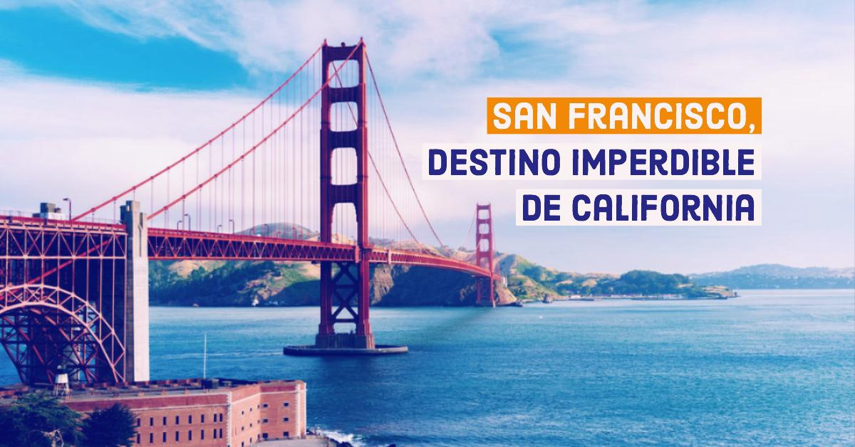 San Francisco destino imperdible de California