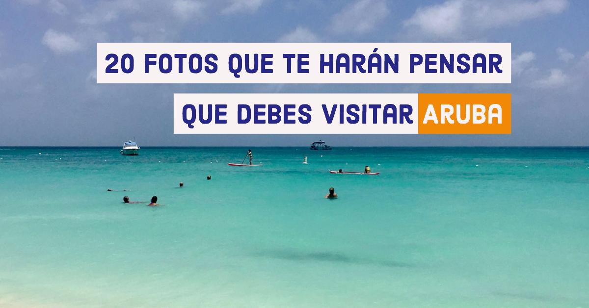 20 fotos que te harán pensar que debes visitar Aruba