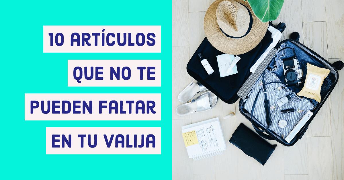 POST 10 artículos que no te pueden faltar en tu valija